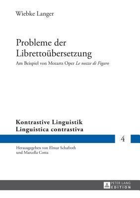 Probleme Der Librettoubersetzung: Am Beispiel Von Mozarts Oper Le Nozze Di Figaro Wiebke Langer
