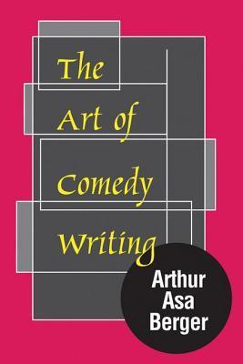 Art of Comedy Writing  by  Arthur Asa Berger