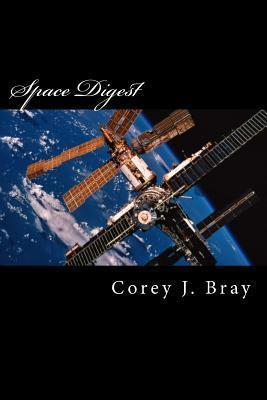 Space Digest  by  Corey J Bray