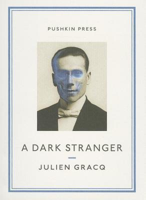 Dark Stranger  by  Julien Gracq