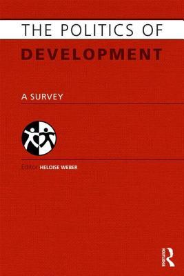 The Politics Of Microcredit: Global Governance And Poverty Reduction (Human Security In The Global Economy) Heloise Weber