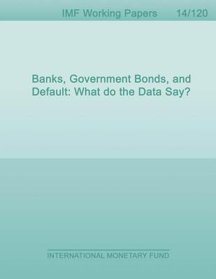 Banks, Government Bonds, and Default: What Do the Data Say? Nicola Gennaioli