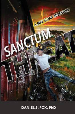 Sanctum Threat: A Jake Sloan Adventure  by  Daniel S. Fox