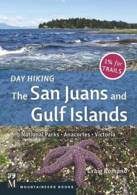 Day Hiking San Juans & Gulf Islands: National Parks * Anacortes * Victoria  by  Craig Romano