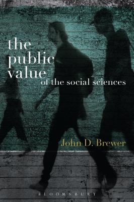 Public Value of the Social Sciences: An Interpretive Essay John D. Brewer
