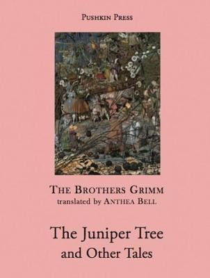 Juniper Tree and Other Tales Jacob Grimm