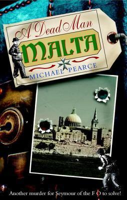 A Dead Man in Malta: A Sandor Seymour Investigation, Vol. 7  by  Michael Pearce