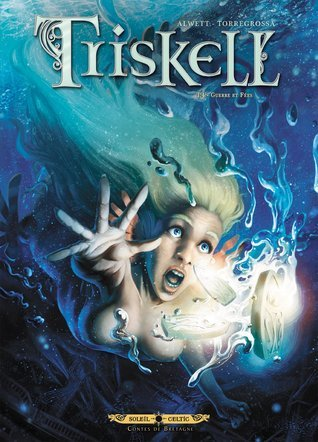 Triskell, Tome 4. Guerre et fees (Triskell, #4) Audrey Alwett