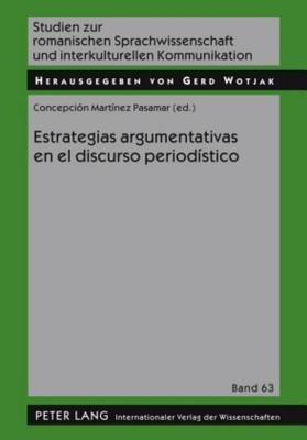 Estrategias Argumentativas En El Discurso Periodistico  by  Concepci Martinez Pasamar