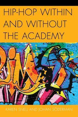 Hip-Hop Within and Without the Academy Karen Snell