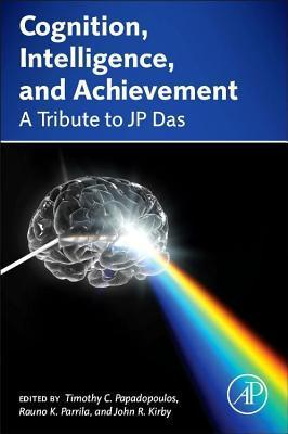 Cognition, Intelligence, and Achievement  by  Timothy Papadopoulos