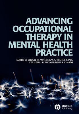 Advancing Occupational Therapy in Mental Health Practice  by  Elizabeth McKay