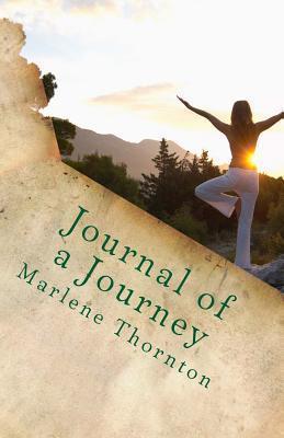 Journal of a Journey: Autobiography of Marlene Thornton  by  Marlene Thornton