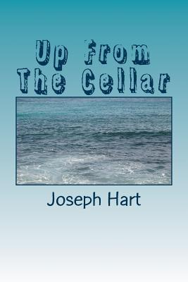Up from the Cellar Joseph Hart