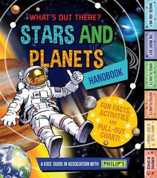 Stars and Planets Handbook: Whats out there?  by  Anne Rooney