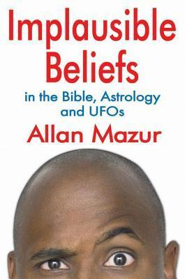 Implausible Beliefs  by  Allan Mazur