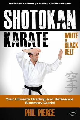 Shotokan Karate: : Your Ultimate Grading and Training Guide Phil Pierce