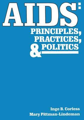 AIDS: Principles, Practices, and Politics  by  Inge B Corless