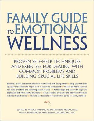 Family Guide to Emotional Wellness  by  Patrick Fanning