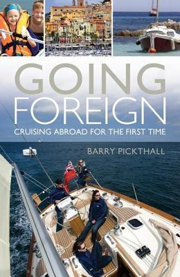 Going Foreign: Cruising Abroad for the First Time Barry Pickthall