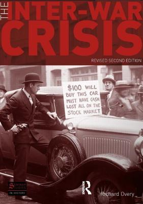Inter-War Crisis: Revised 2nd Edition Richard J Overy