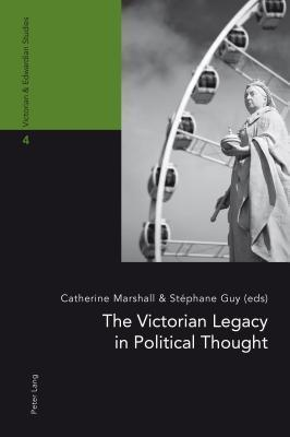 The Victorian Legacy in Political Thought  by  Catherine Marshall