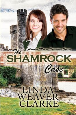 The Shamrock Case Linda Weaver Clarke