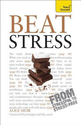 Beat Stress: Teach Yourself  by  Alice Muir