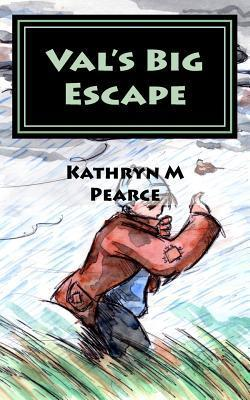 Vals Big Escape  by  Kathryn M. Pearce