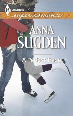A Perfect Trade Anna Sugden