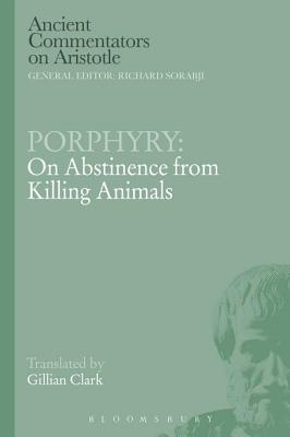 Porphyry: On Abstinence from Killing Animals  by  G Clarke