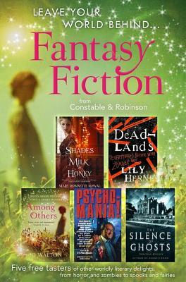 Leave Your World Behind - A Fantasy Fiction Sampler: Five free tasters of other-worldly literary delights, from horror and zombies to spooks and fairies  by  Mary Robinette Kowal