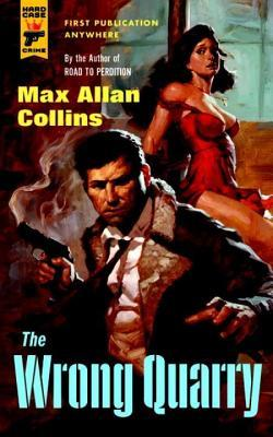 Wrong Quarry  by  Max Allan Collins