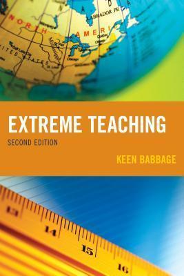Extreme Teaching Keen J. Babbage