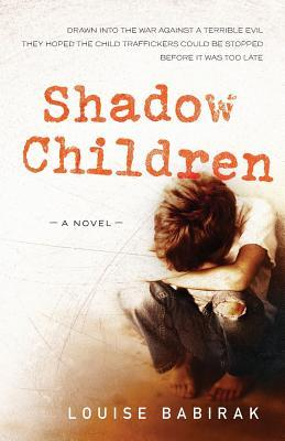 Shadow Children Mrs Louise Ann Babirak