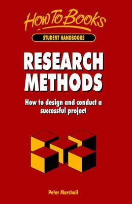 Research Methods: How to Design and Conduct a Successful Project  by  Peter      Marshall