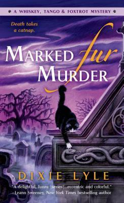 Marked Fur Murder Dixie Lyle