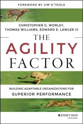 Agility Factor: Building Adaptable Organizations for Superior Performance  by  Christopher G. Worley