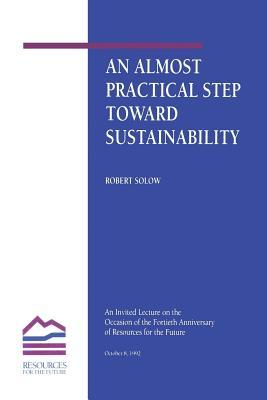An Almost Practical Step Toward Sustainability  by  Robert M. Solow