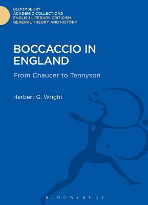 Boccaccio in England: From Chaucer to Tennyson  by  Herbert G Wright