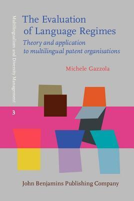Evaluation of Language Regimes: Theory and Application to Multilingual Patent Organisations  by  Michele Gazzola