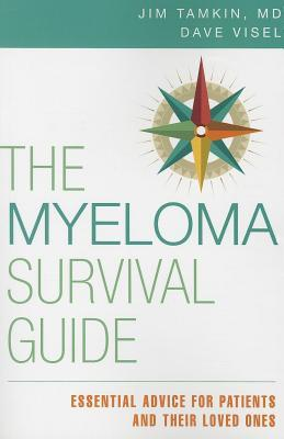 Myeloma Survival Guide, The: Essential Advice for Patients and Their Loved Ones  by  Jim Tamkin