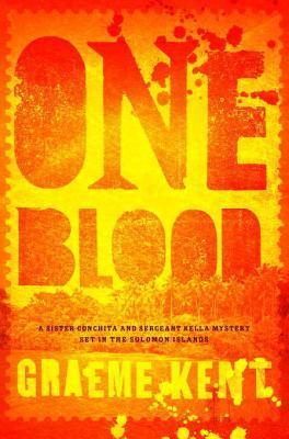 One Blood (Sergeant Kella and Sister Conchita #2)  by  Graeme Kent