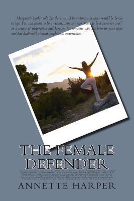 The Female Defender: Fiction/Coming of Age Annette Winnifer Harper