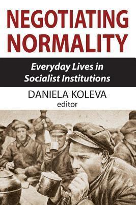 Negotiating Normality Daniela Koleva