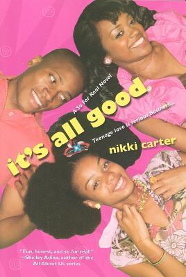Its All Good: A So for Real Novel  by  Nikki Carter