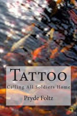 Tattoo: Calling All Soldiers Home Pryde Foltz