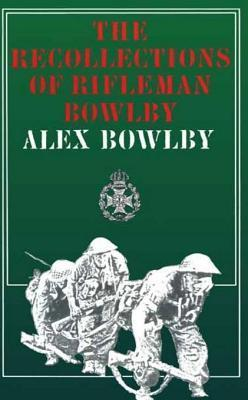 Recollections of Rifleman Bow  by  Alex Bowlby
