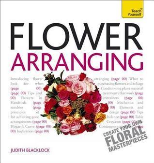 Get Started with Flower Arranging: Teach Yourself Judith Blacklock