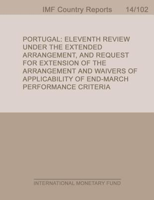 Portugal: Eleventh Review Under the Extended Arrangement, and Request for Extension of the Arrangement and Waivers of Applicability of End-March Perfo International Monetary Dept